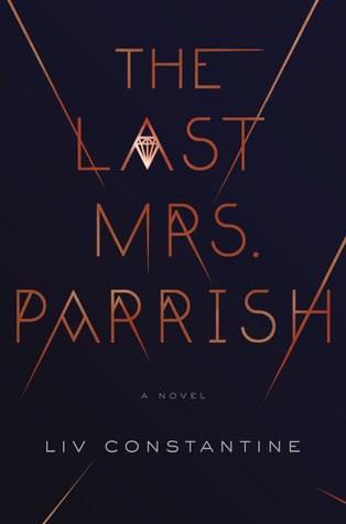 The Last Mrs. Parrish by Liv Constantine.jpg