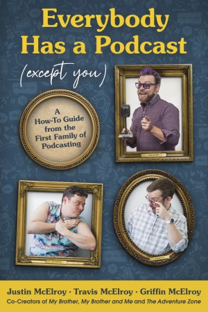 everybody has a podcast except you