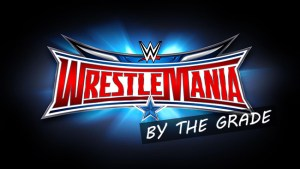wrestlemania32-BYTHEGRADE