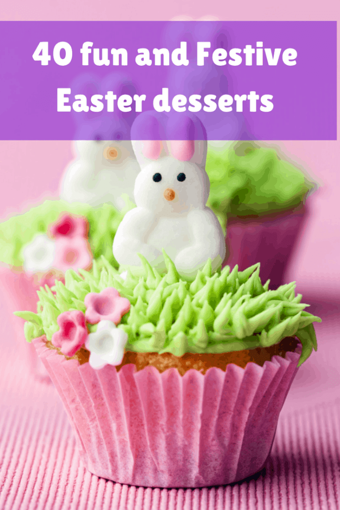 40 fun and Festive Easter desserts