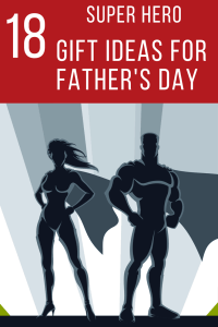 Celebrating Dads Father's Day Superhero Gift ideas for dad