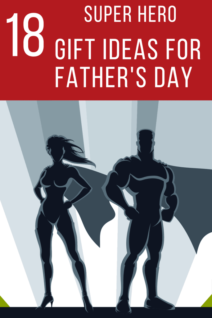 18 Superhero gift ideas for Father's Day
