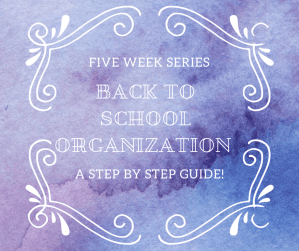 Back to School Organization Five Week series