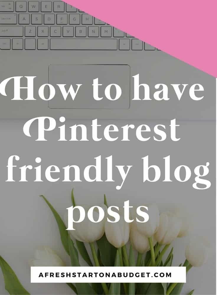 How to have Pinterest friendly blog posts