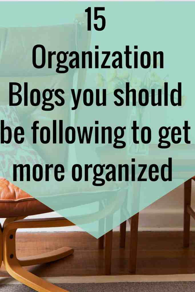 15 Blogs you should be following to get organized