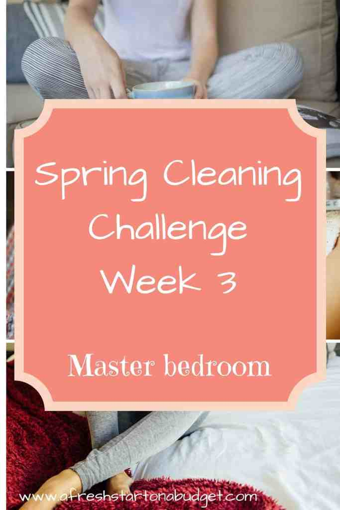 Spring Cleaning Challenge Week 3- The Master Bedroom