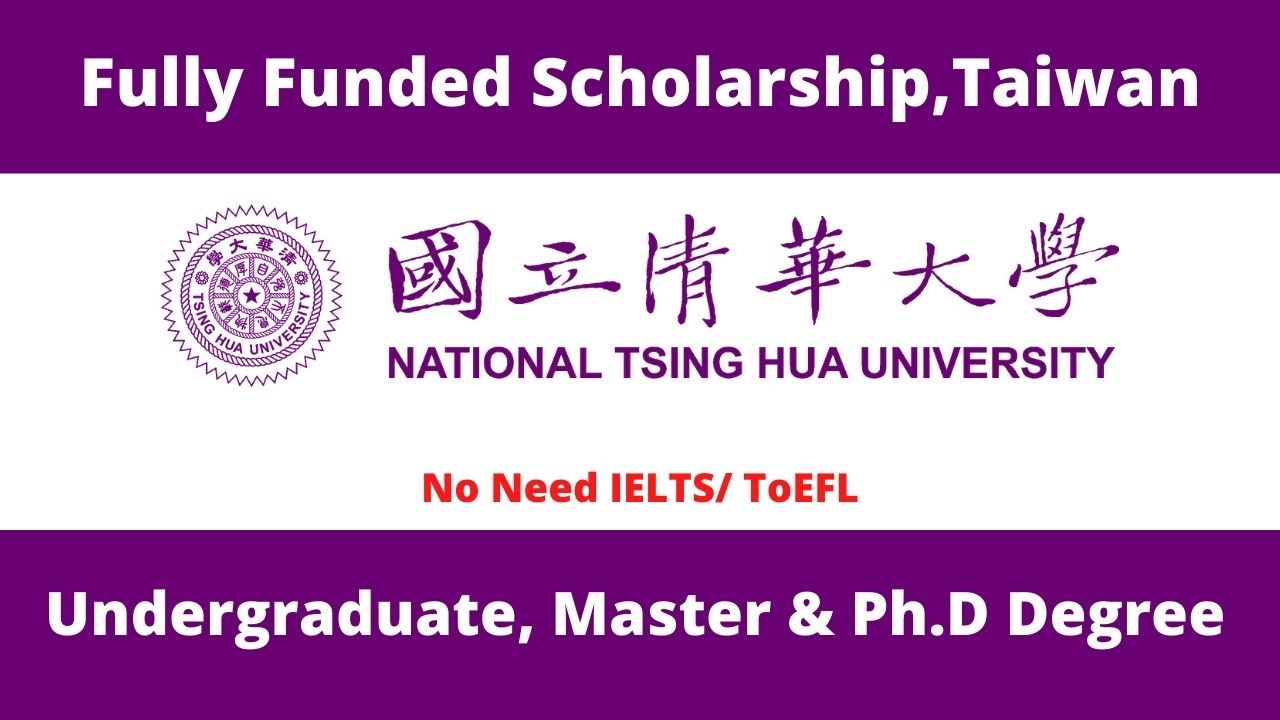Taiwan Government Scholarships At National Tsing Hua University Afribary Opportunities