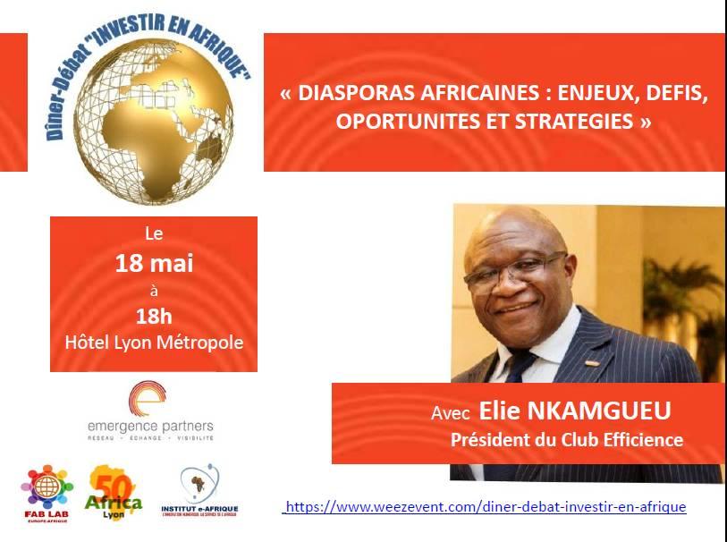 """[ECONOMIE] Dîner-débat : """"Investir en Afrique"""" avec E. Nkamgueu (Club Efficience) samedi 18 mai 2019 à Lyon"""