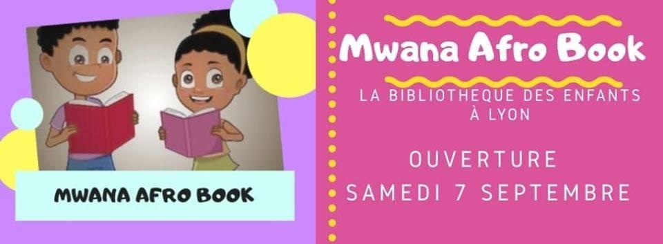 """[ENFANTS] Inauguration de la bibliothèque """"Mwana afrobook"""" le samedi 7 septembre 2019 à Lyon"""