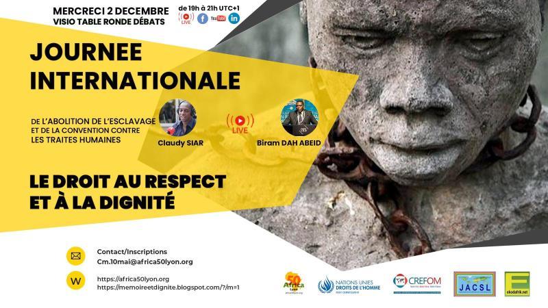 """[ESCLAVAGE] VOIR la Visio-Conférence et la Cérémonie sur """"Le Droit au Respect et à la Dignité"""" Journée Internationale de l'Abolition de l'Esclavage  2 décembre 2020"""