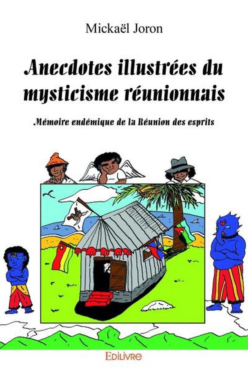 """[LITTERATURE] """"Anecdotes illustrées du mysticisme réunionnais"""" de Mickael JORON disponible à la bibliothèque Mwana Afrobook"""