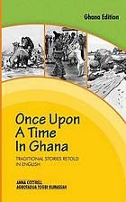 Once Upon a Time in Ghana : Traditional Stories Retold in English Book Cover