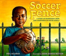 Soccer Fence : a Story of Friendship, Hope and Apartheid in South Africa Book Cover
