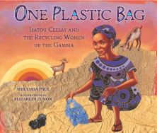 One Plastic Bag : Isatou Ceesay and the Recycling Women of The Gambia Book Cover