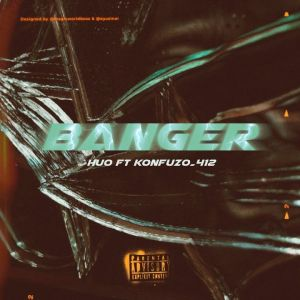 HUO – BANGER (FEAT. KONFUZO_412)