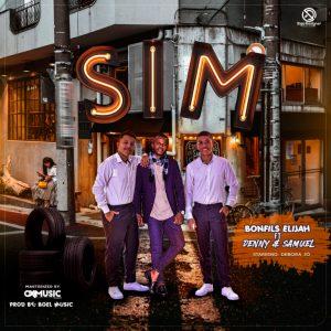 Bonfils Elijah – Sim (Feat. Denny & Samuel)