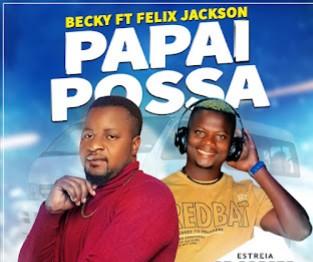 Becky feat. Felex Jackson - Papai Possa