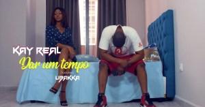 Kay Real feat. Justino Ubakka – Dar Um Tempo