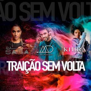 Mellodramatic, Khira, DJ Sarai – Traição Sem Volta (Remix)