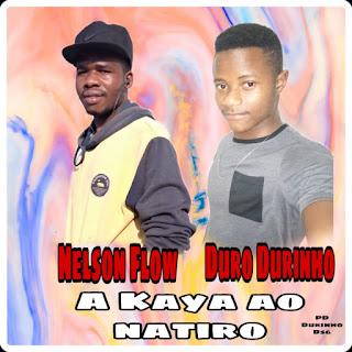 Duro Durinho ft. Nelson Flow - A Kaya Ao NaTiro