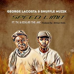George Lacosta & Shuffle Muzik – Speed Limit (feat. TK & Edgar The MC)