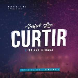 Perfect Line – Curtir (Feat. Brizzy Xtraga)