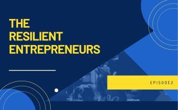 The Resilient Entrepreneurs - Episode 2