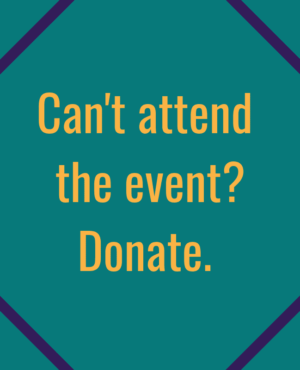 Can't attend the event? Donate.