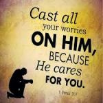 Cast your Cares on the Lord – He will sustain you
