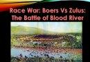Video & Audio: Race War: Boers Vs Zulus: The Battle of Blood River
