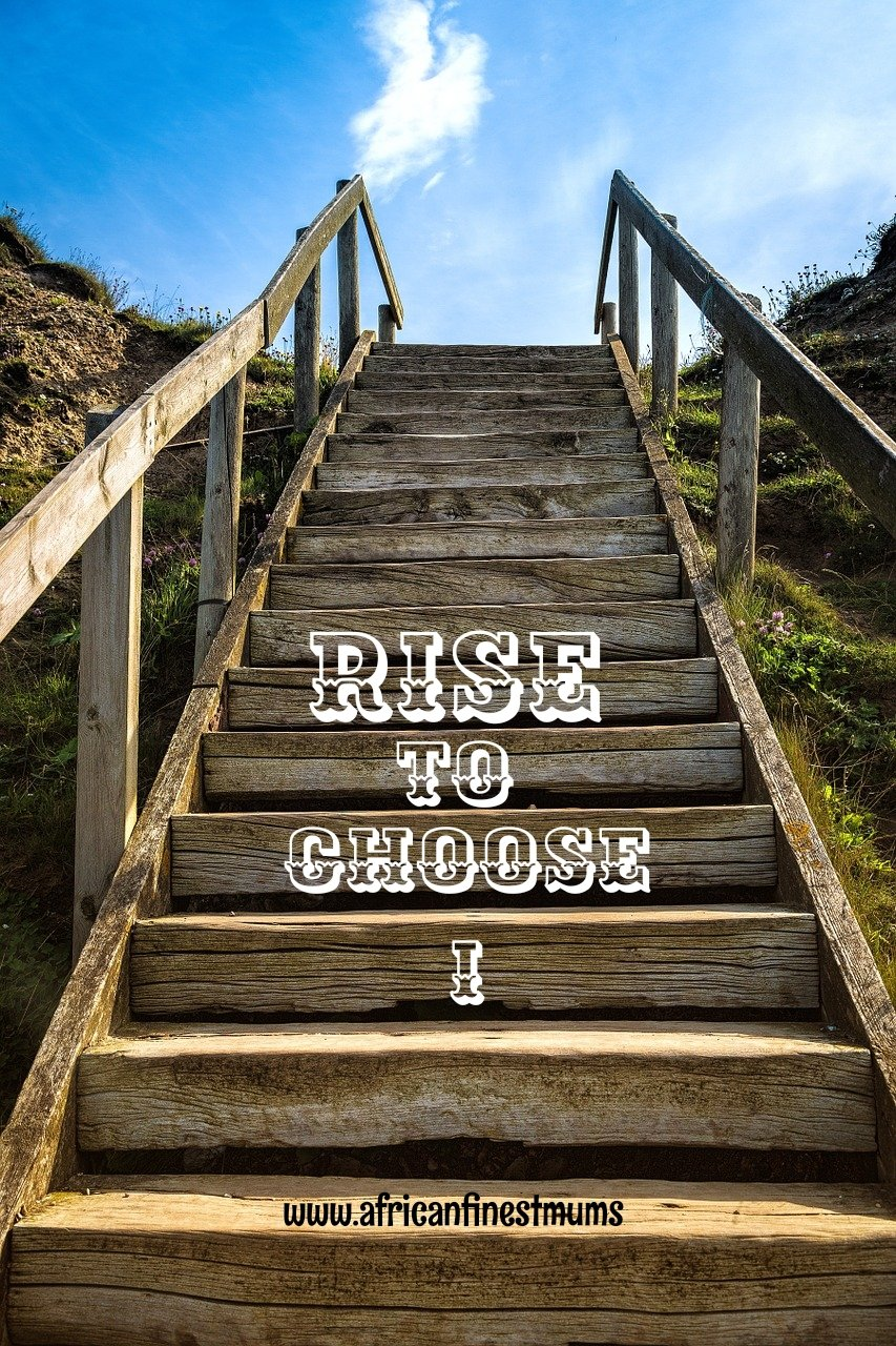Africanfinestmums - Motivational quotes of the week - I choose to rise