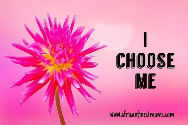 Africanfinestmums - I choose me