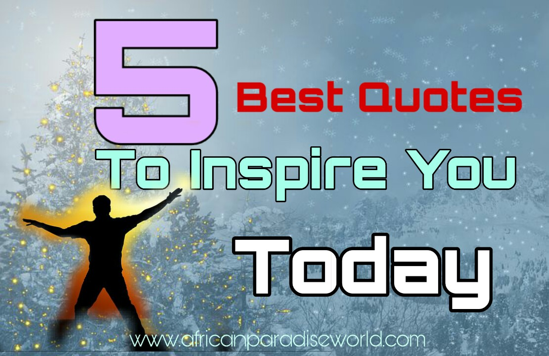 Selected 5 best quotes to inspire you all the time