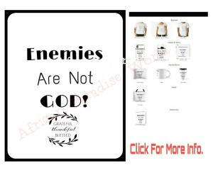 Printable enemies are not God quote