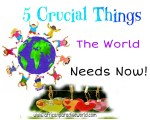 5 Things The World Needs Now | Who Will Provide?