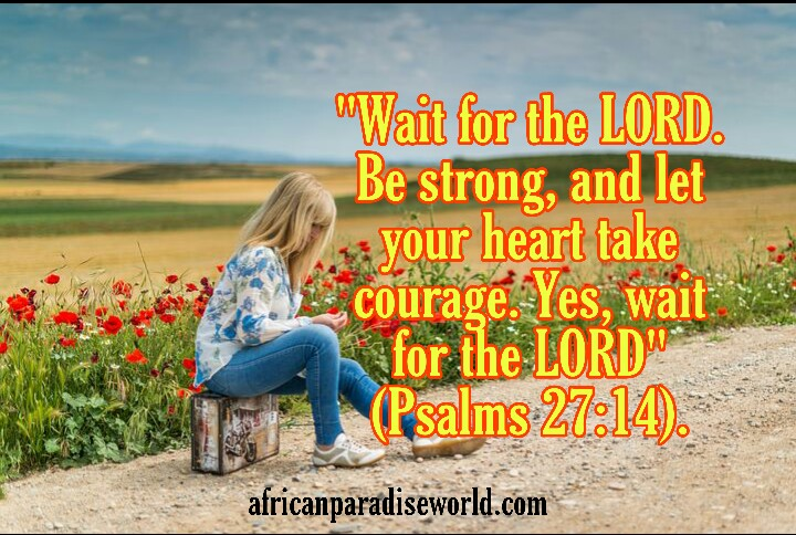 Wait for the LORD Bible verse in Psalms 27:14