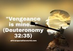 Vengeance Is Mine | Says The Lord — How God Punishes His Enemies With Wrath