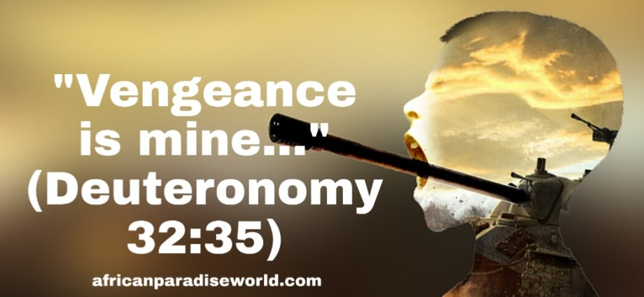 Vengeance is mine in Deuteronomy 32:35