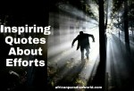 30 Effort Quotes To Inspire You Evaluate Your Success And Happiness