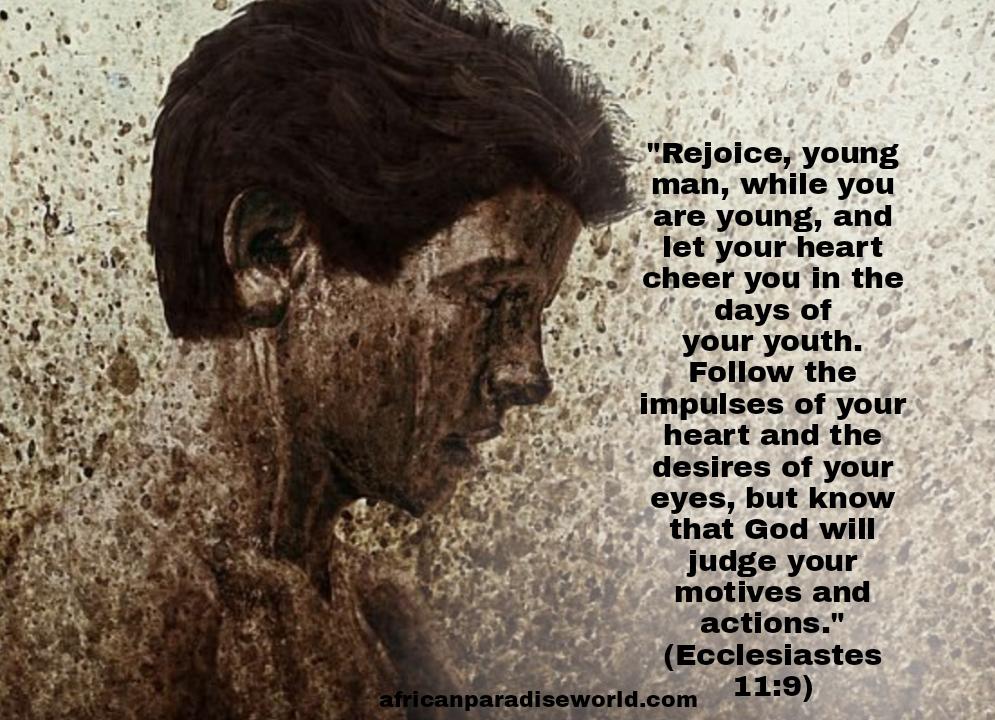 Rejoice young man verse in Ecclesiastes 11:9