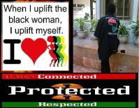 when i uplift the black woman I uplift myself
