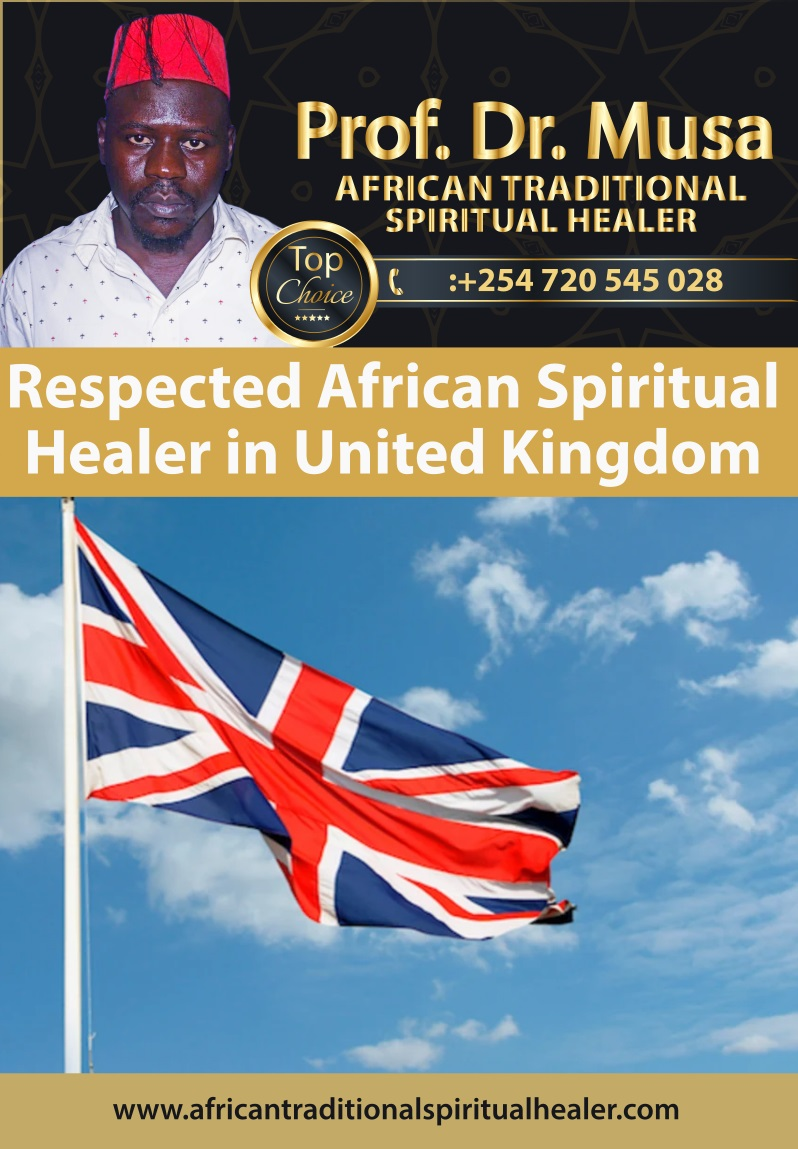 Respected African Traditional Spiritual Healer in United Kingdom