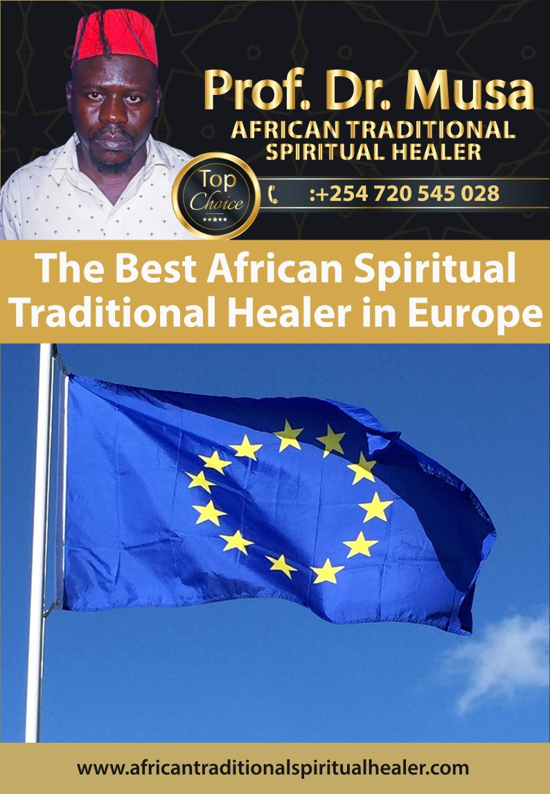Where to Find The Best African Spiritual Traditional Healer in Europe