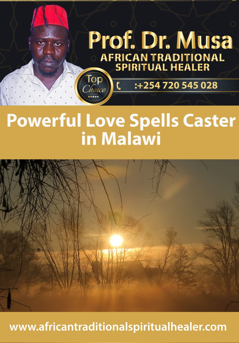 Powerful Love Spells Caster in Malawi