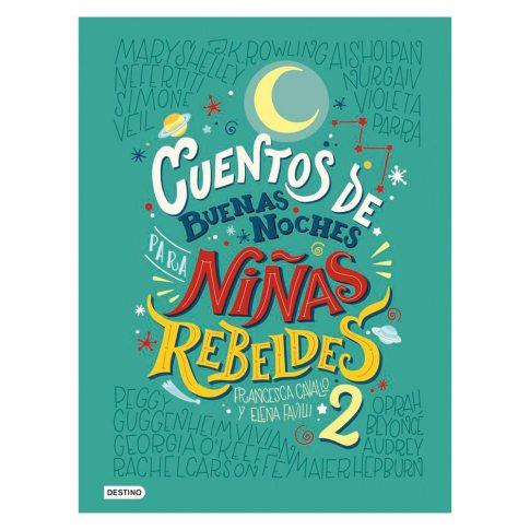 CUENTOS DE BUENAS NOCHES PARA NIÑAS REBELDES 2. Elena Favilli ...