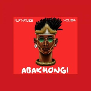 NUF Natives - Abakhongi (feat. Xolisa) 2017