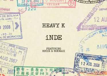 Heavy K - Inde (feat. Bucie & Nokwazi) 2017