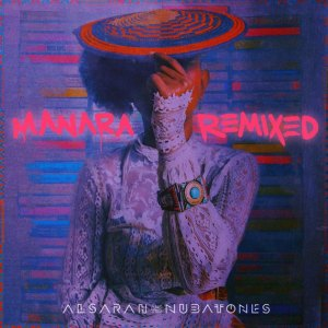Alsarah & The Nubatones - Manara Remixed