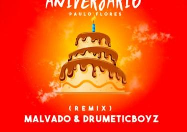 Paulo Flores - Bolo de Aniversário (Dj Malvado & DrumeticBoyz Remix) 2017