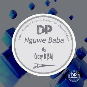 Crazy B (SA) - Nguwe Baba (Original Mix) 2017